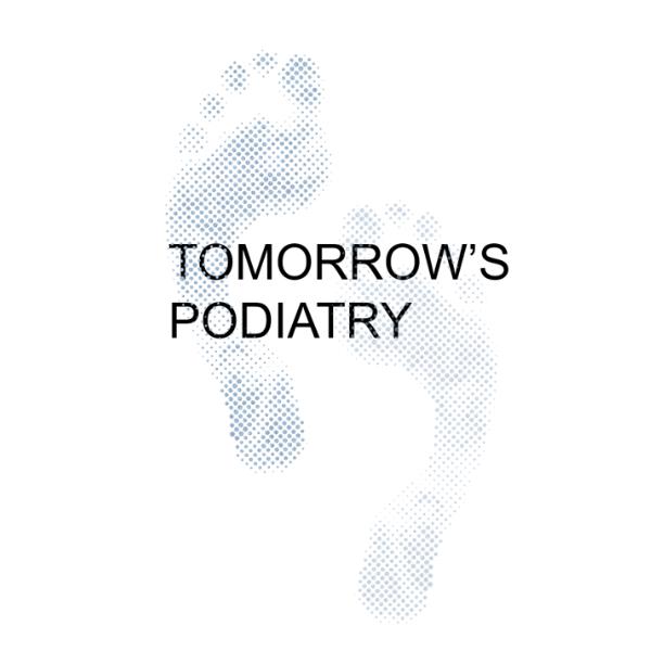 Tomorrow's Podiatry
